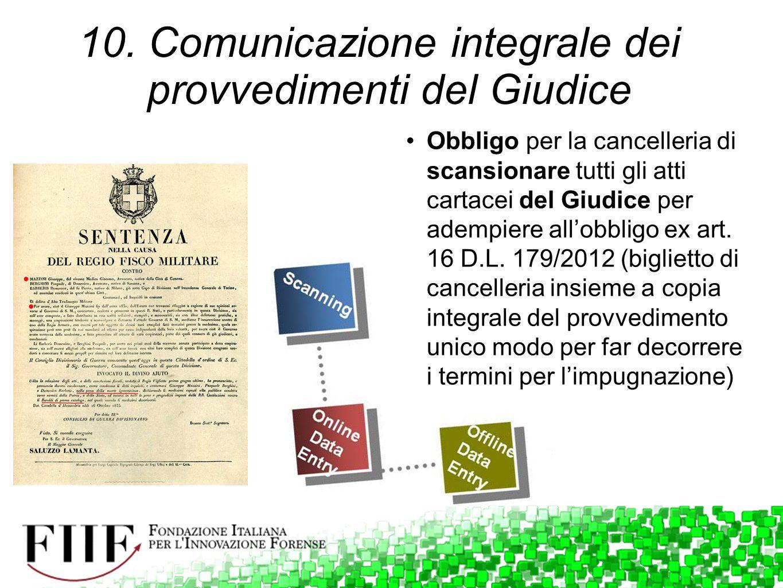 10. Comunicazione integrale dei provvedimenti del Giudice