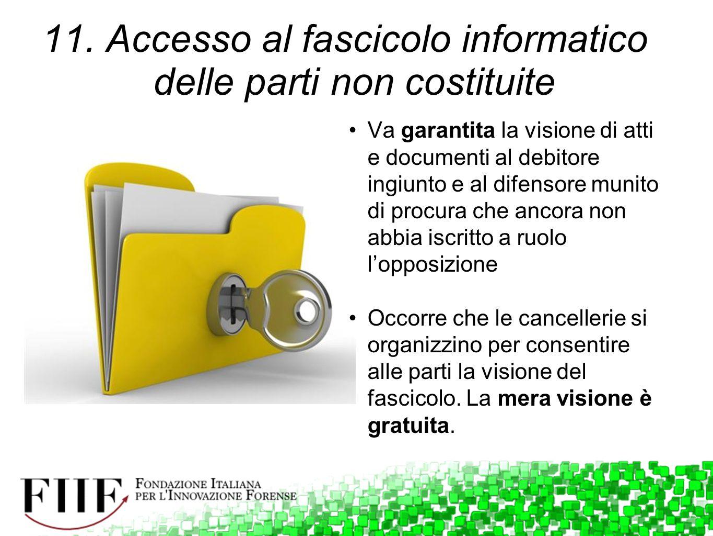 11. Accesso al fascicolo informatico delle parti non costituite
