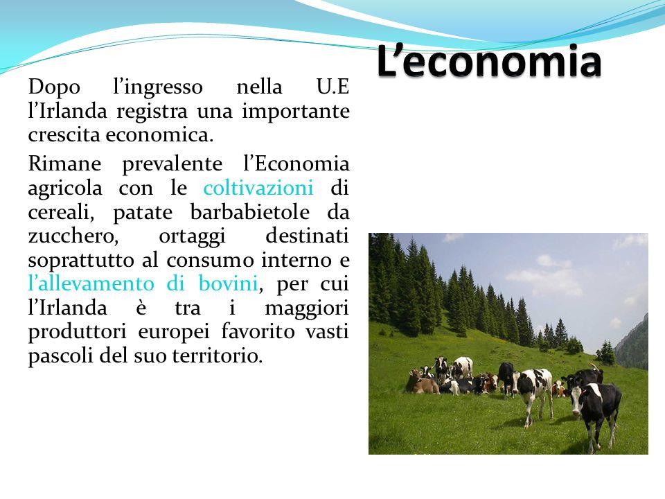 L'economia Dopo l'ingresso nella U.E l'Irlanda registra una importante crescita economica.