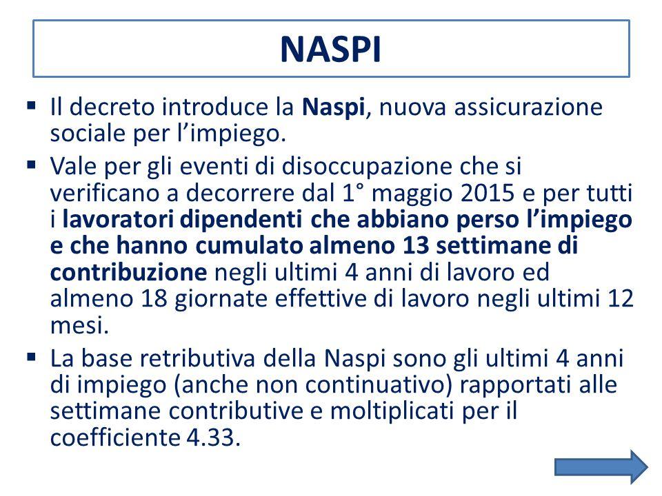 NASPI Il decreto introduce la Naspi, nuova assicurazione sociale per l'impiego.