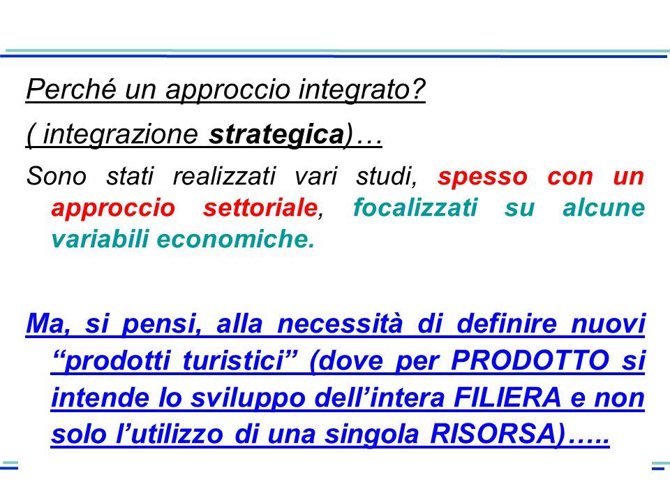 Perché un approccio integrato ( integrazione strategica)…