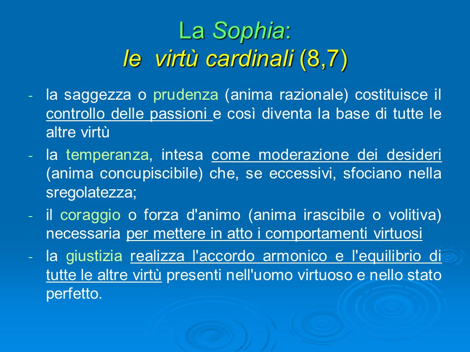 La Sophia: le virtù cardinali (8,7)