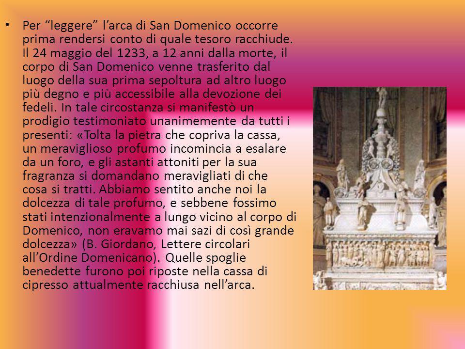 Per leggere l'arca di San Domenico occorre prima rendersi conto di quale tesoro racchiude.