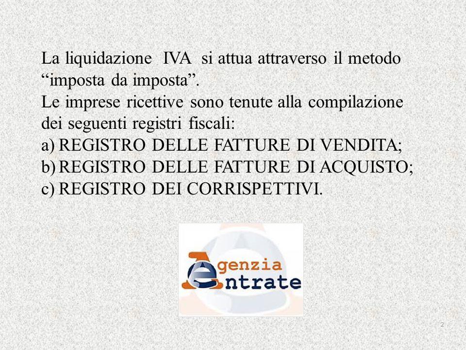 La liquidazione IVA si attua attraverso il metodo imposta da imposta .
