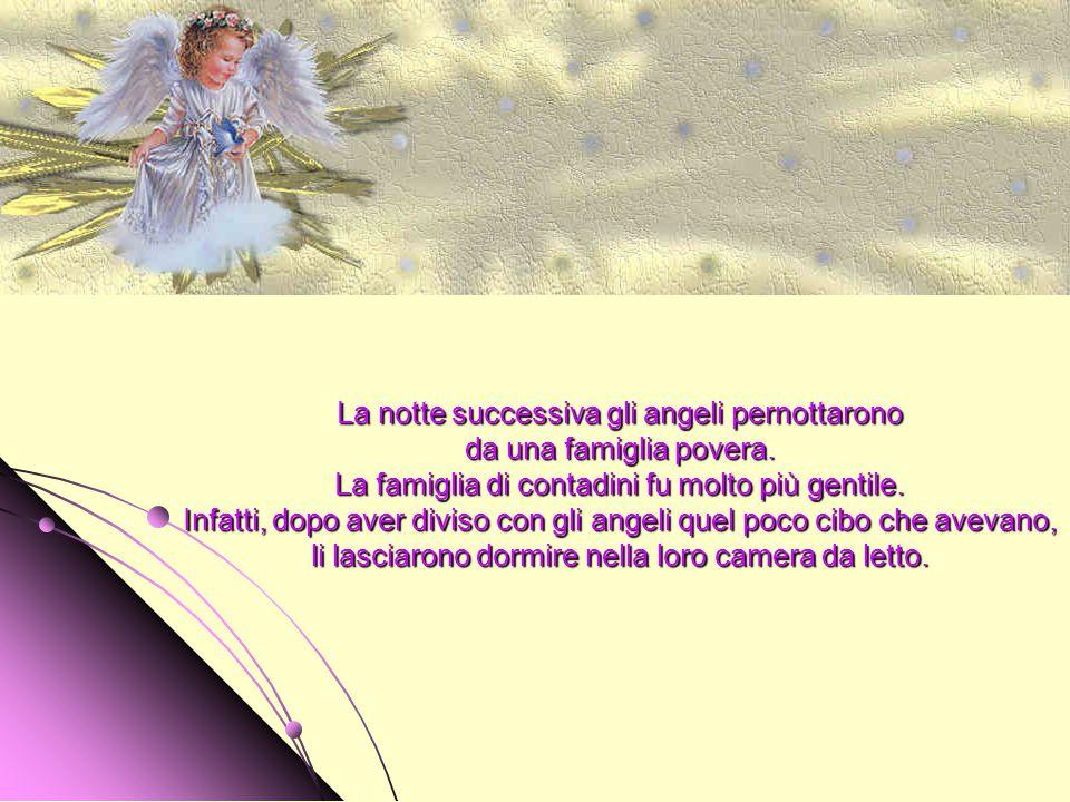 La notte successiva gli angeli pernottarono da una famiglia povera