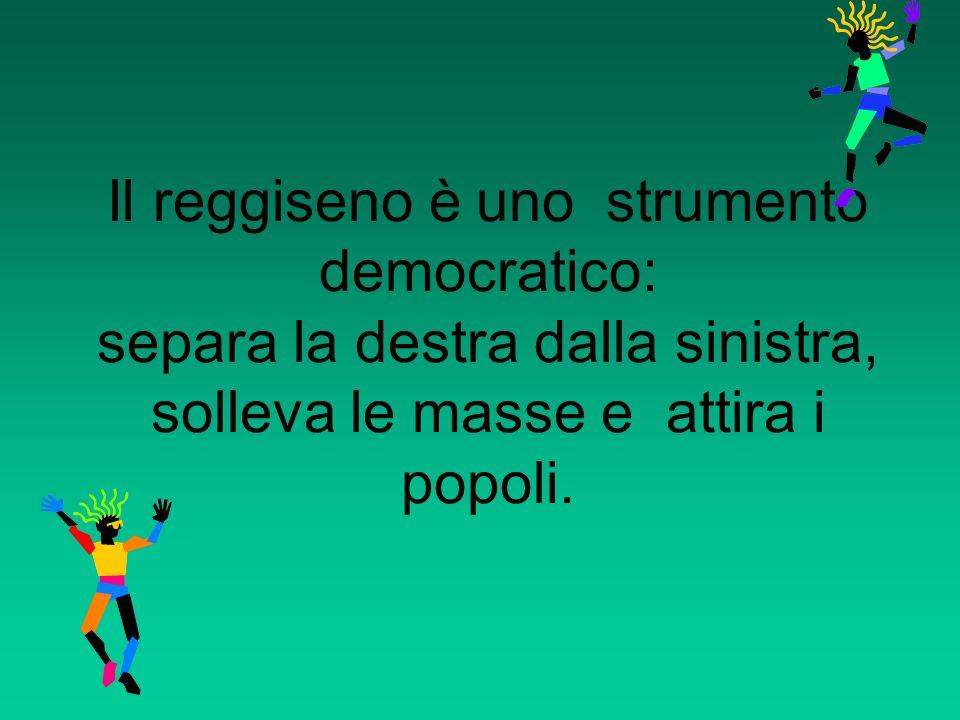 Il reggiseno è uno strumento democratico: separa la destra dalla sinistra, solleva le masse e attira i popoli.