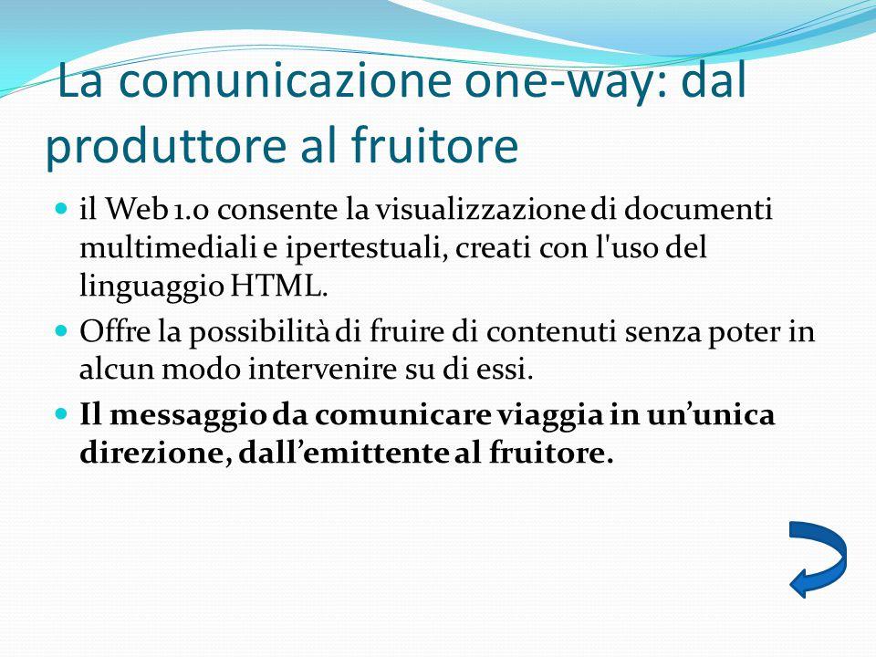 La comunicazione one-way: dal produttore al fruitore