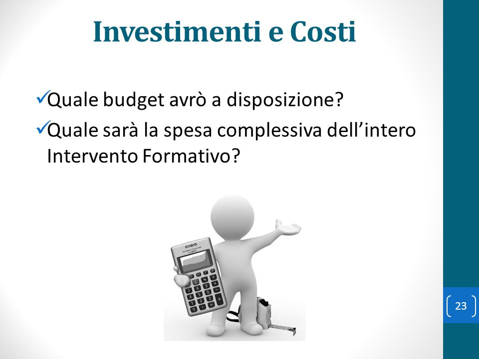 Investimenti e Costi Quale budget avrò a disposizione