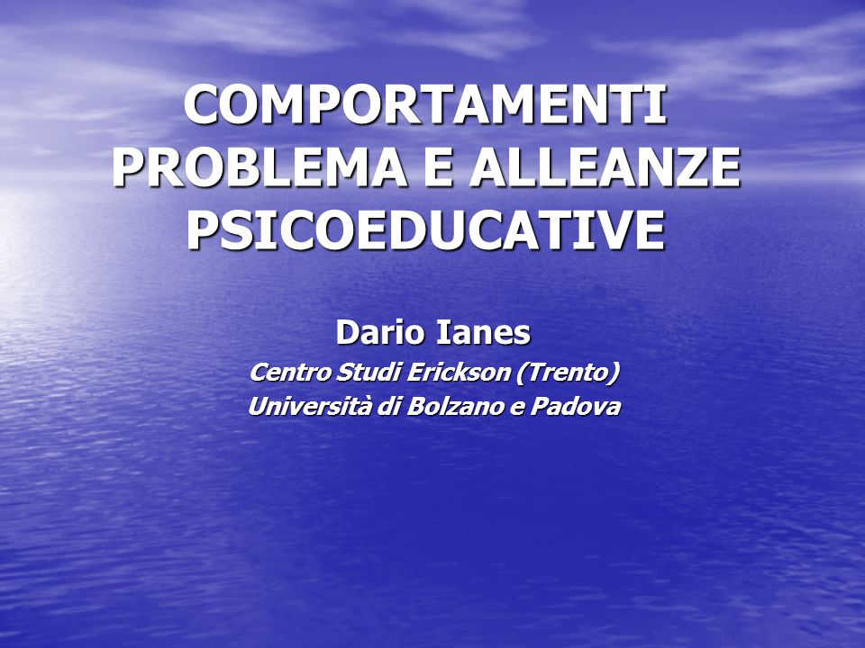 COMPORTAMENTI PROBLEMA E ALLEANZE PSICOEDUCATIVE
