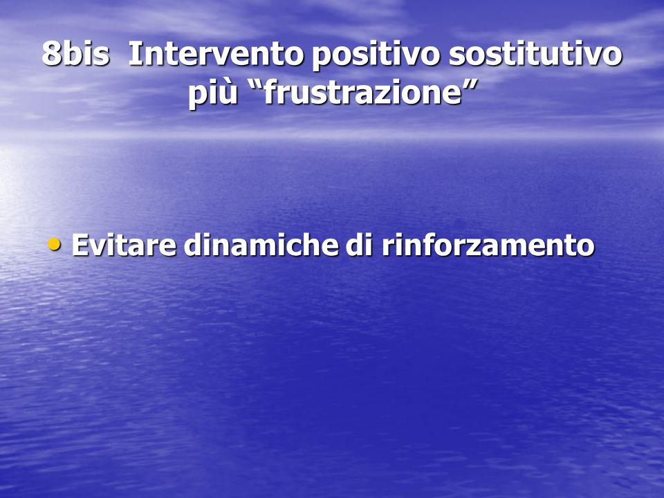 8bis Intervento positivo sostitutivo più frustrazione