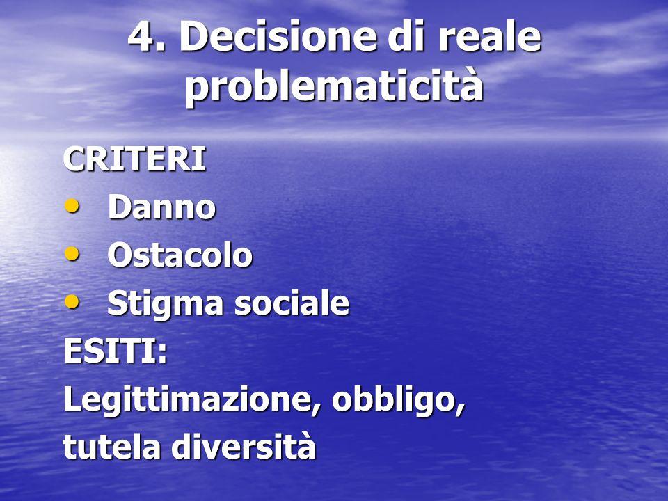 4. Decisione di reale problematicità