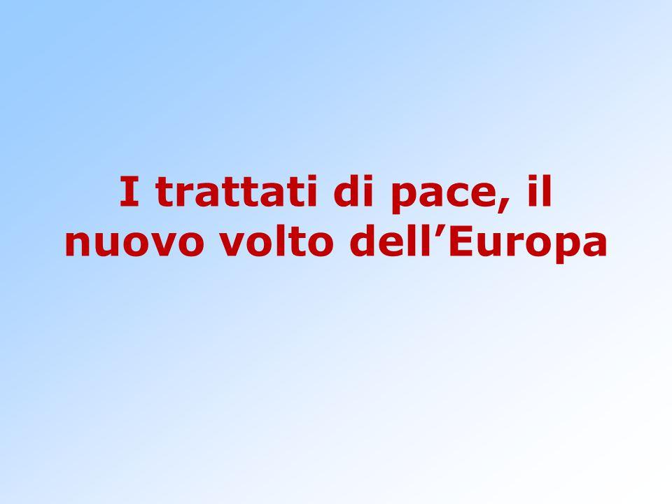 I trattati di pace, il nuovo volto dell'Europa