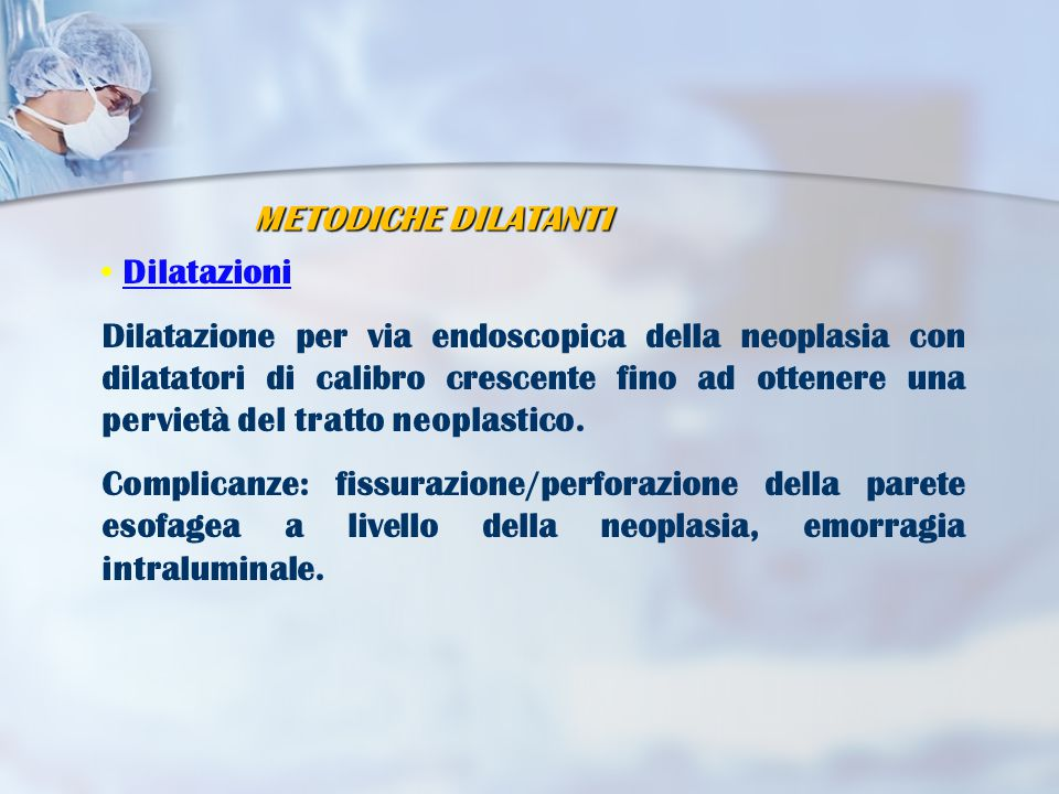 METODICHE DILATANTI Dilatazioni.