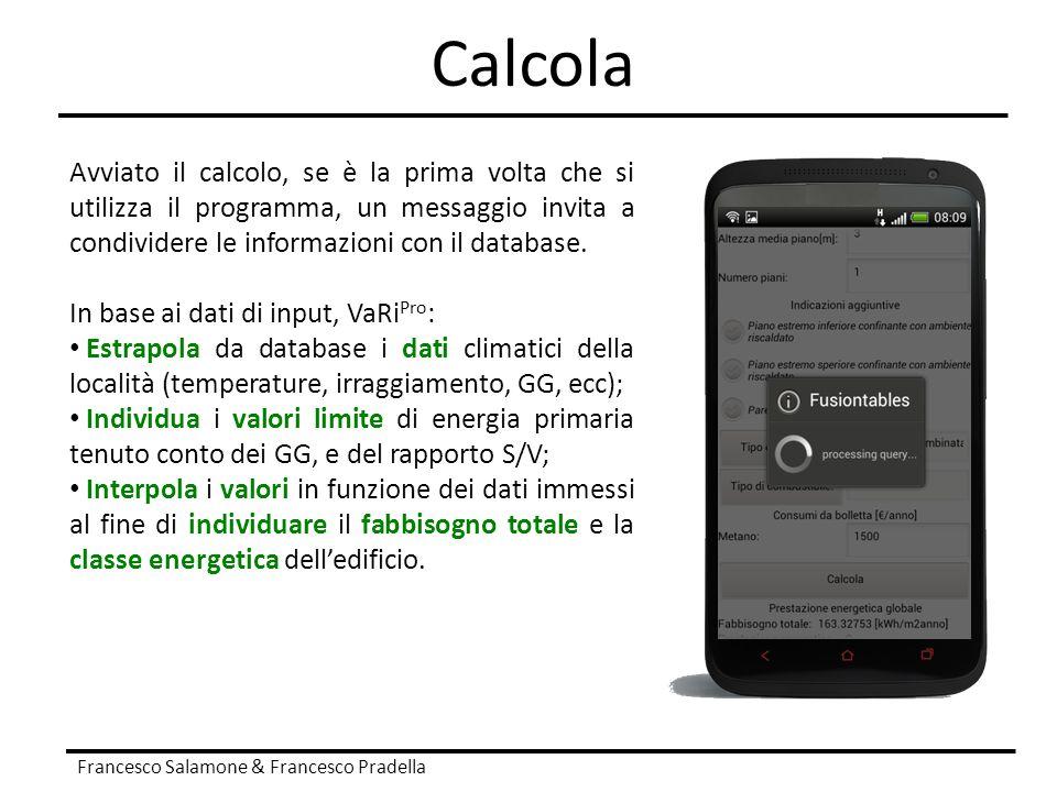 Calcola Avviato il calcolo, se è la prima volta che si utilizza il programma, un messaggio invita a condividere le informazioni con il database.