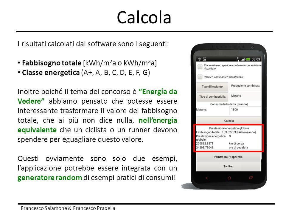 Calcola I risultati calcolati dal software sono i seguenti: