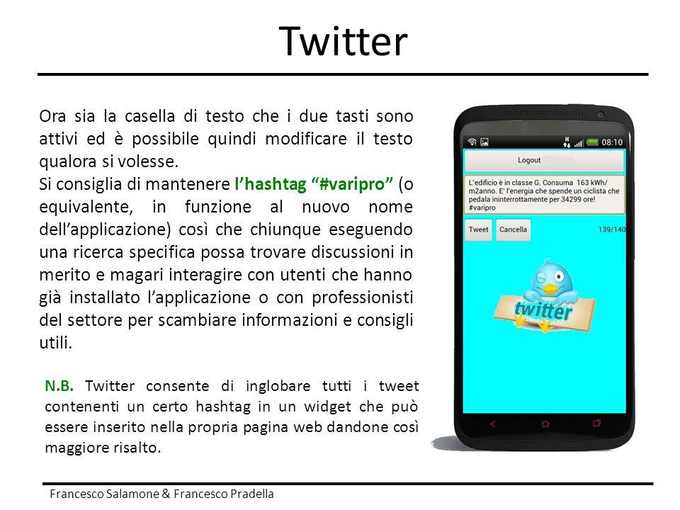 Twitter Ora sia la casella di testo che i due tasti sono attivi ed è possibile quindi modificare il testo qualora si volesse.