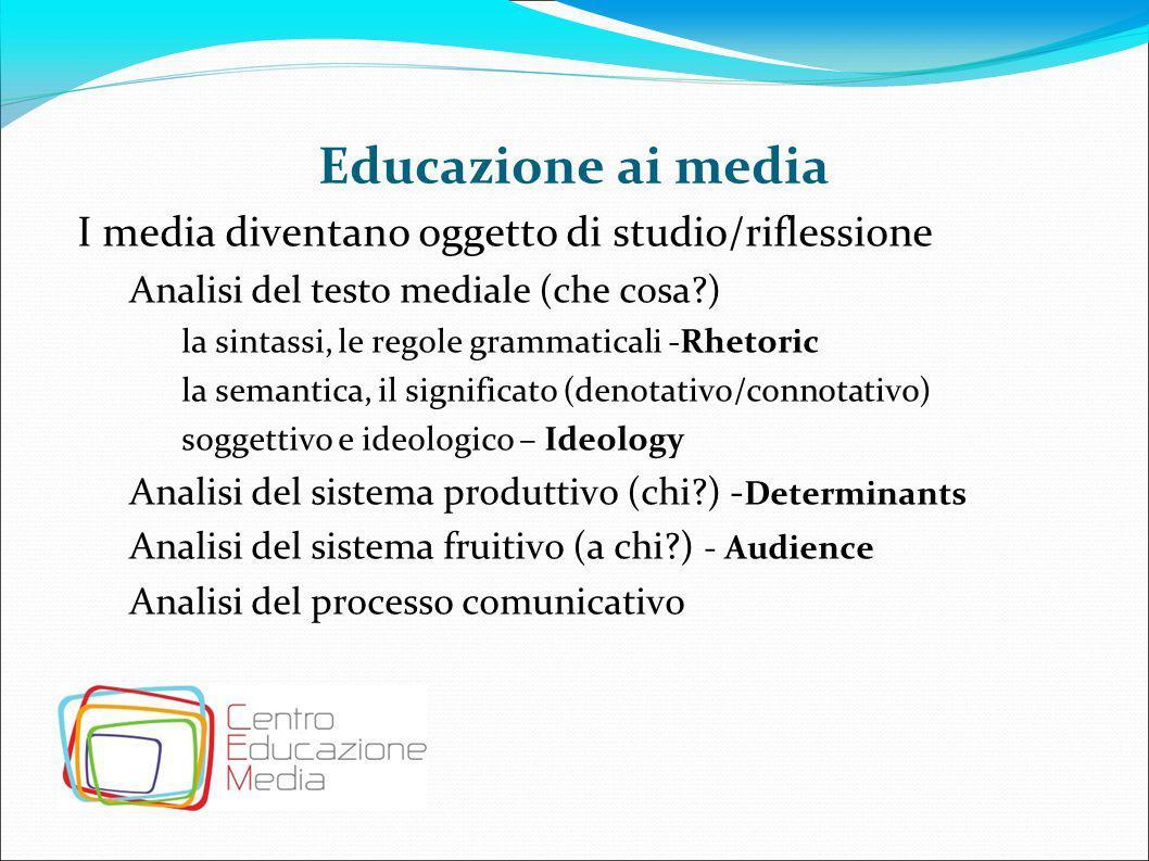 Educazione ai media I media diventano oggetto di studio/riflessione