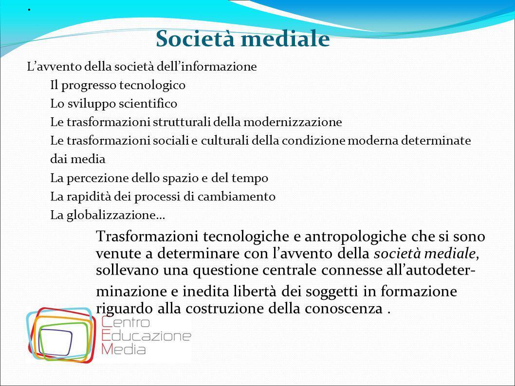 . L'avvento della società dell'informazione. Il progresso tecnologico. Lo sviluppo scientifico.