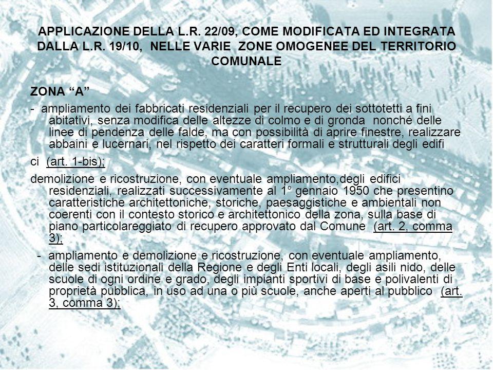 APPLICAZIONE DELLA L.R. 22/09, COME MODIFICATA ED INTEGRATA DALLA L.R. 19/10, NELLE VARIE ZONE OMOGENEE DEL TERRITORIO COMUNALE