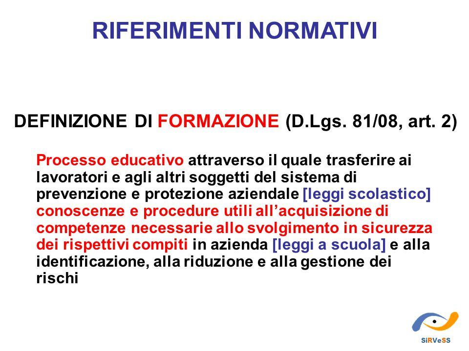 RIFERIMENTI NORMATIVI DEFINIZIONE DI FORMAZIONE (D.Lgs. 81/08, art. 2)