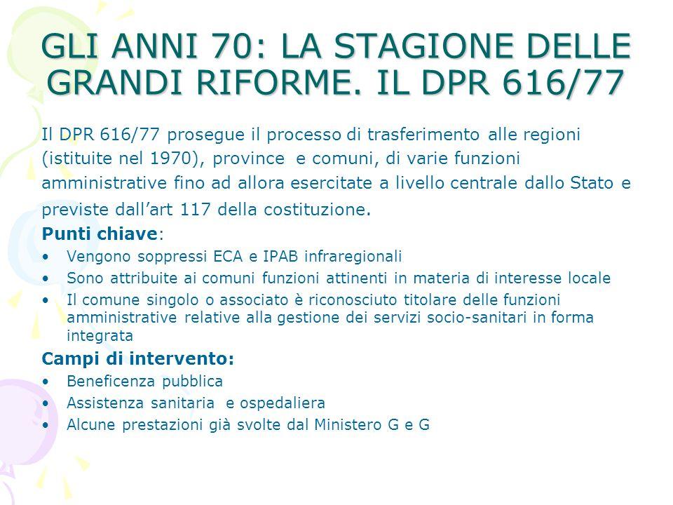 GLI ANNI 70: LA STAGIONE DELLE GRANDI RIFORME. IL DPR 616/77