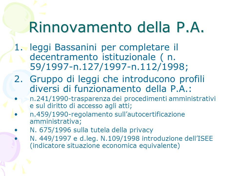 Rinnovamento della P.A. leggi Bassanini per completare il decentramento istituzionale ( n. 59/1997-n.127/1997-n.112/1998;