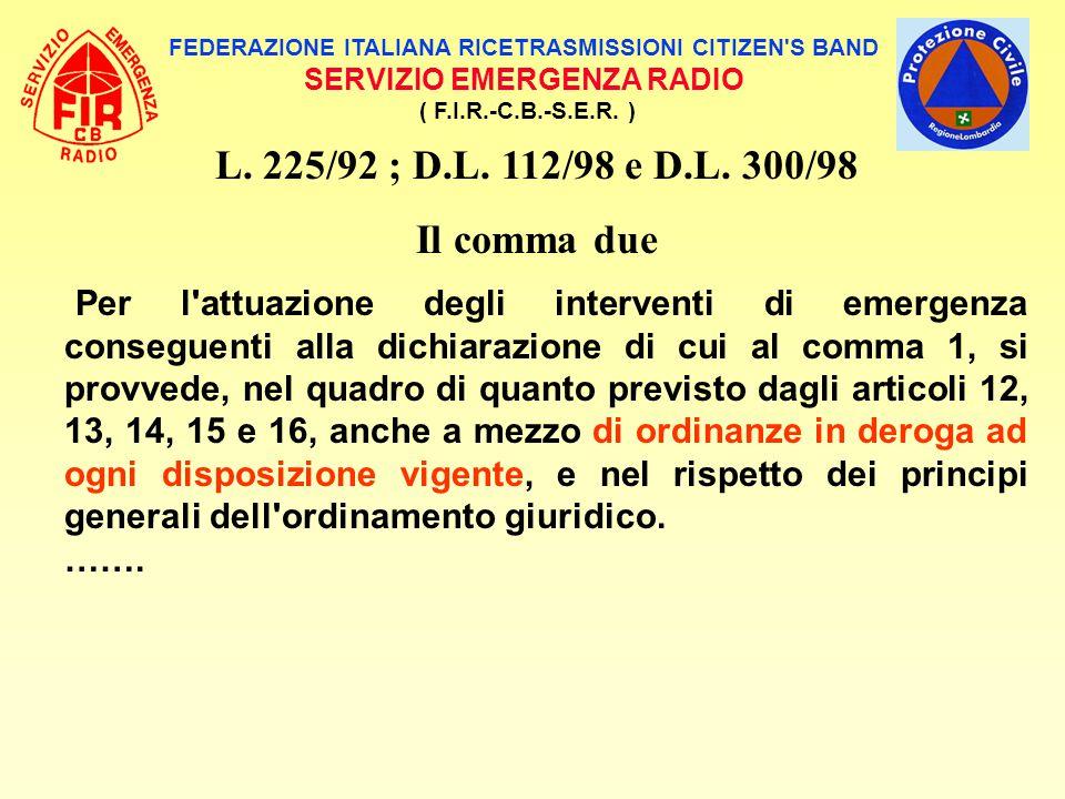 L. 225/92 ; D.L. 112/98 e D.L. 300/98 Il comma due