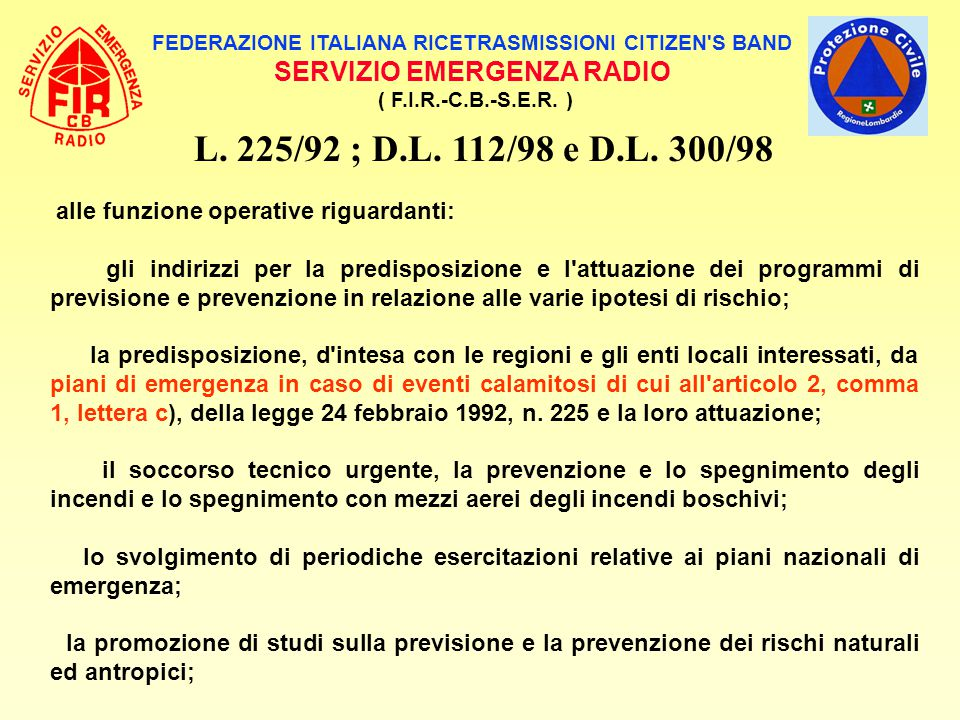 L. 225/92 ; D.L. 112/98 e D.L. 300/98 SERVIZIO EMERGENZA RADIO