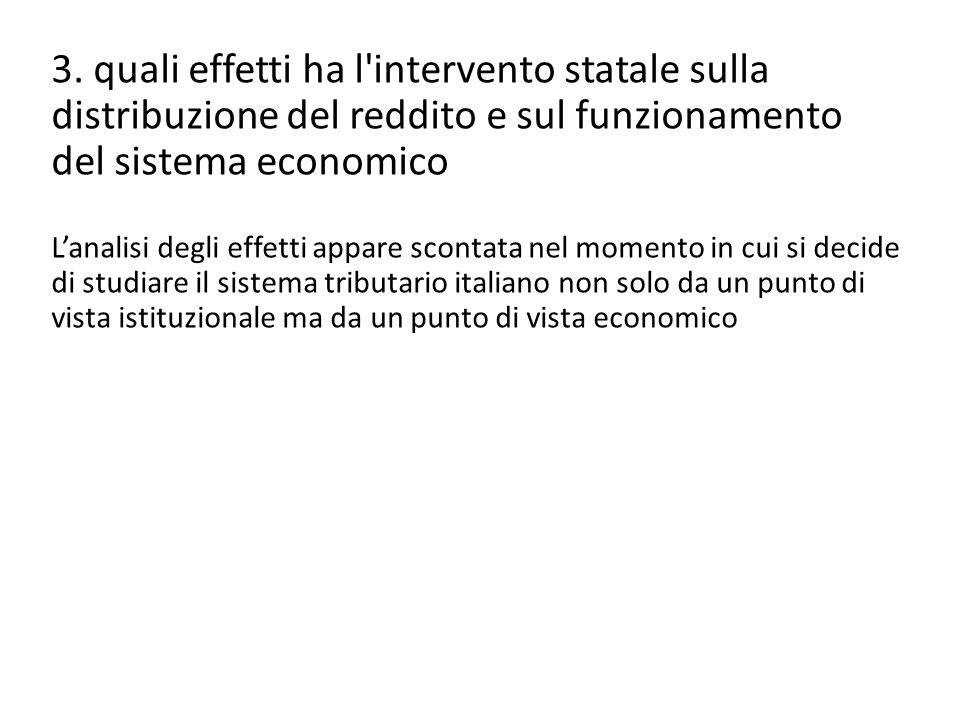 3. quali effetti ha l intervento statale sulla distribuzione del reddito e sul funzionamento del sistema economico