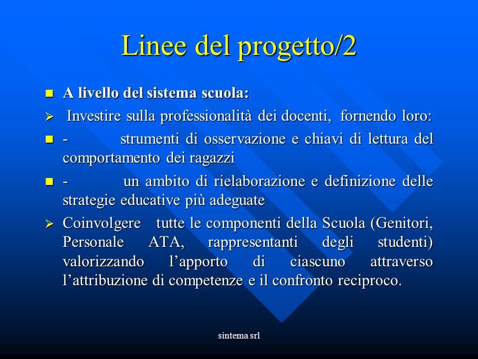 Linee del progetto/2 A livello del sistema scuola: