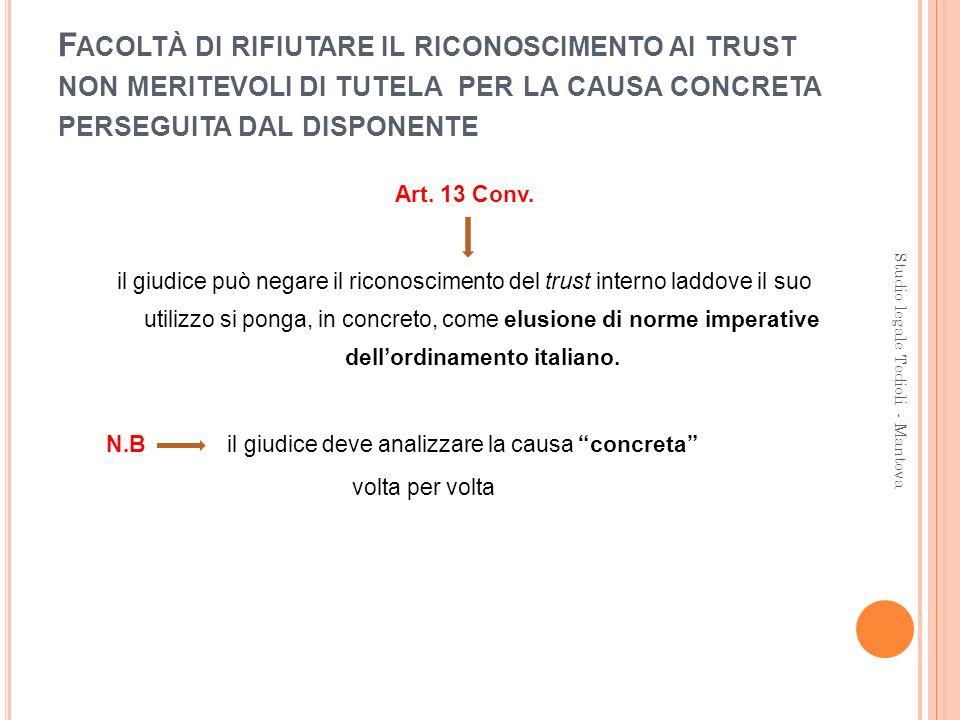 Facoltà di rifiutare il riconoscimento ai trust non meritevoli di tutela per la causa concreta perseguita dal disponente