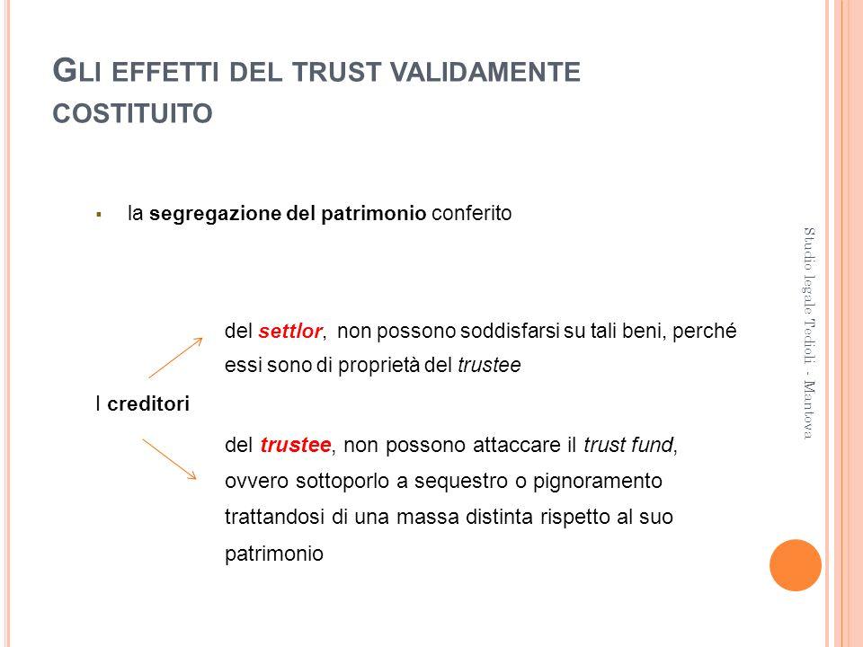 Gli effetti del trust validamente costituito