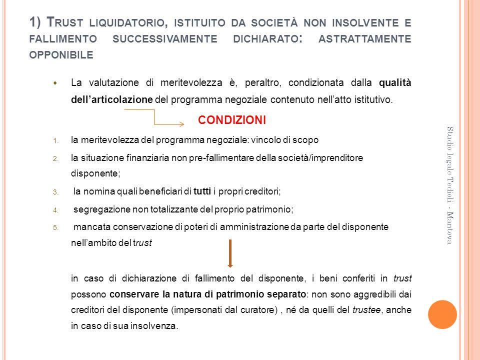 1) Trust liquidatorio, istituito da società non insolvente e fallimento successivamente dichiarato: astrattamente opponibile