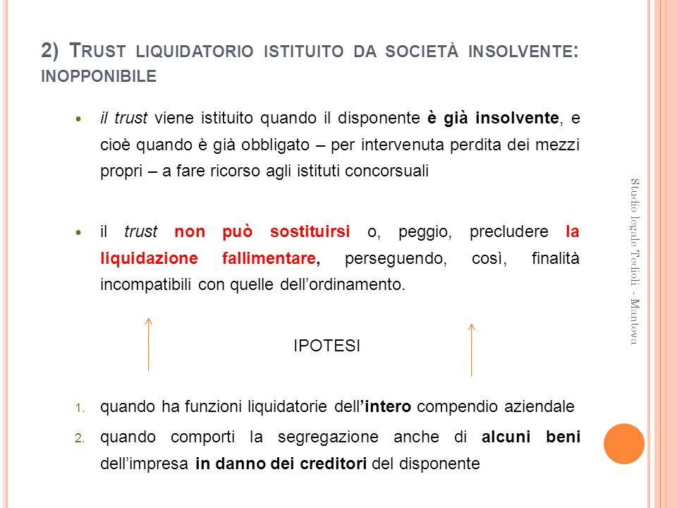 2) Trust liquidatorio istituito da società insolvente: inopponibile