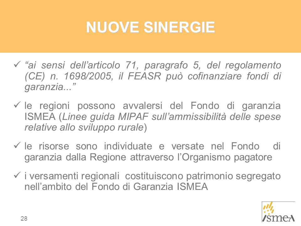 NUOVE SINERGIE ai sensi dell'articolo 71, paragrafo 5, del regolamento (CE) n. 1698/2005, il FEASR può cofinanziare fondi di garanzia...