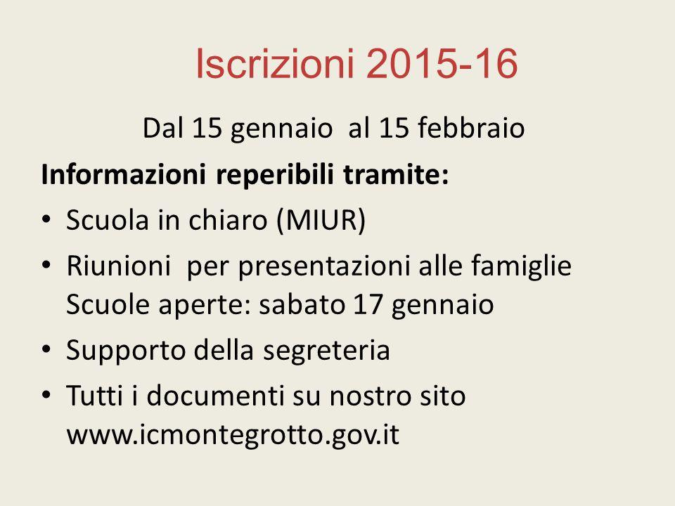 Iscrizioni 2015-16 Informazioni reperibili tramite:
