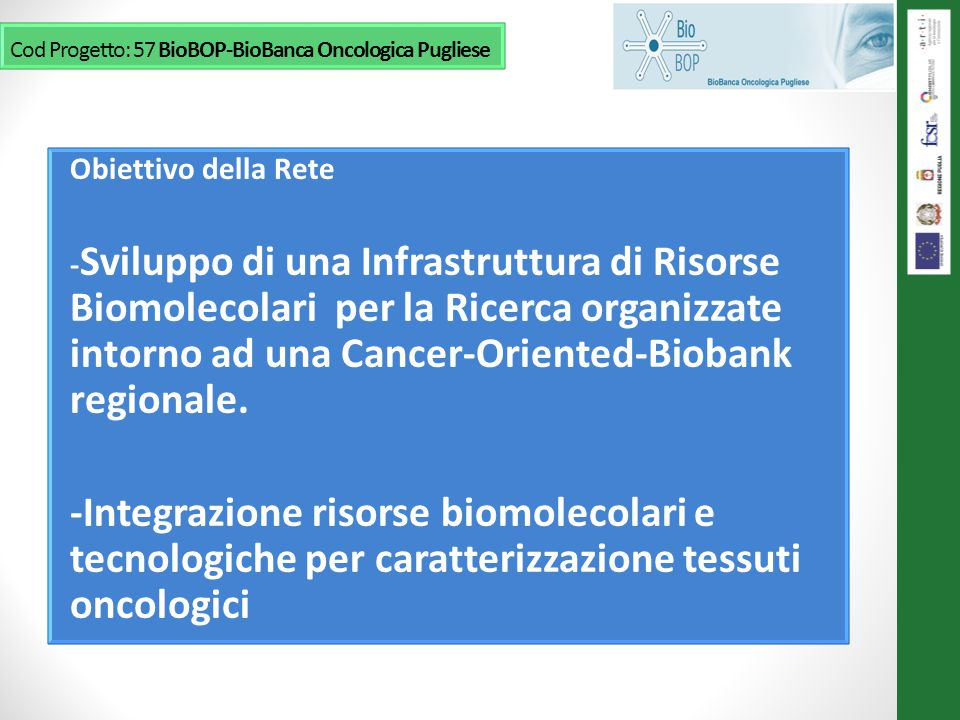 Cod Progetto: 57 BioBOP-BioBanca Oncologica Pugliese