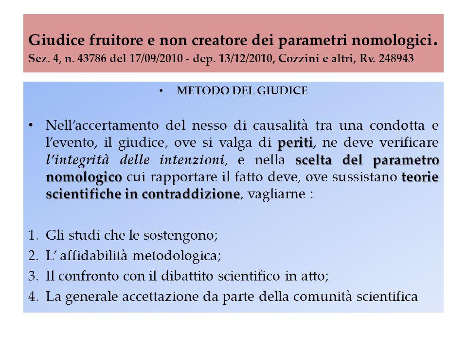 Giudice fruitore e non creatore dei parametri nomologici. Sez. 4, n