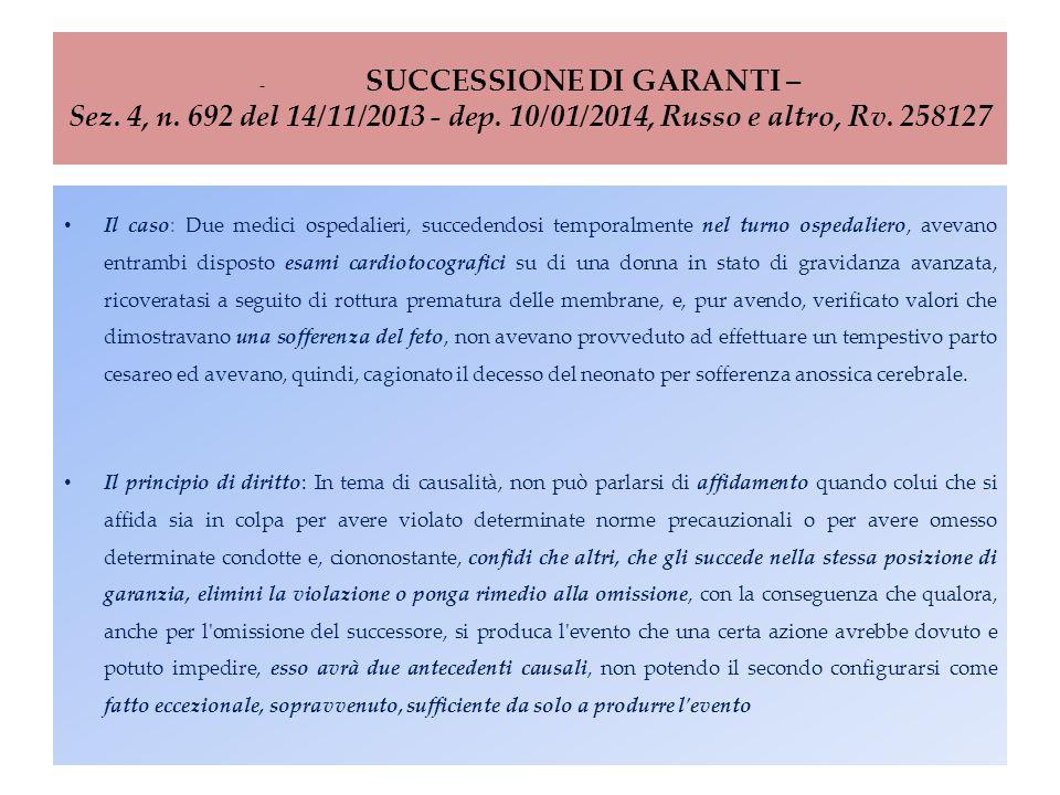 -. SUCCESSIONE DI GARANTI – Sez. 4, n. 692 del 14/11/2013 - dep