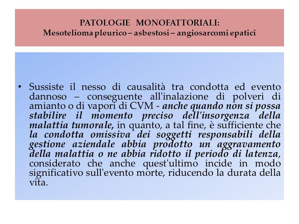 PATOLOGIE MONOFATTORIALI: Mesotelioma pleurico – asbestosi – angiosarcomi epatici