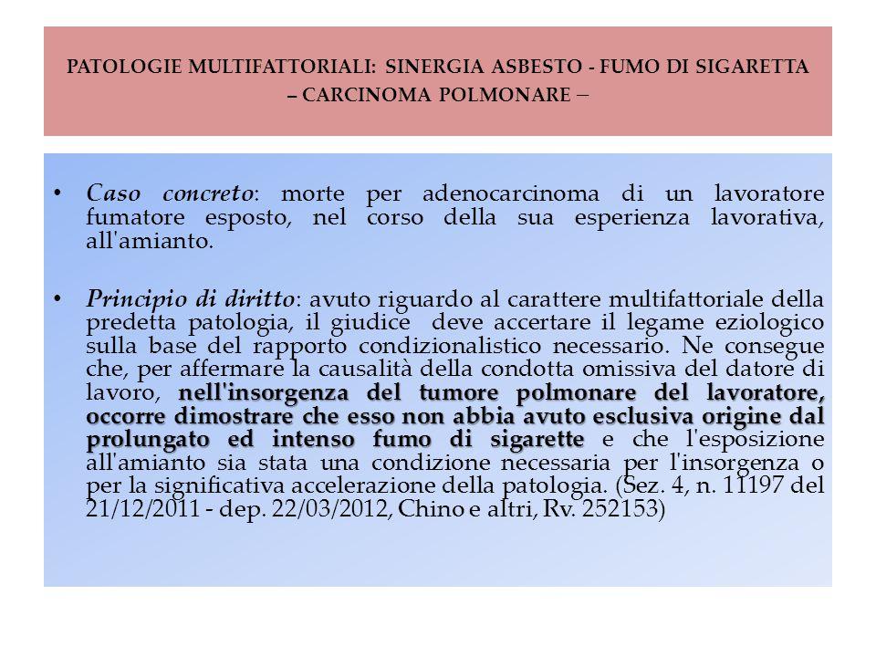 Patologie multifattoriali: sinergia asbesto - fumo di sigaretta – carcinoma polmonare –
