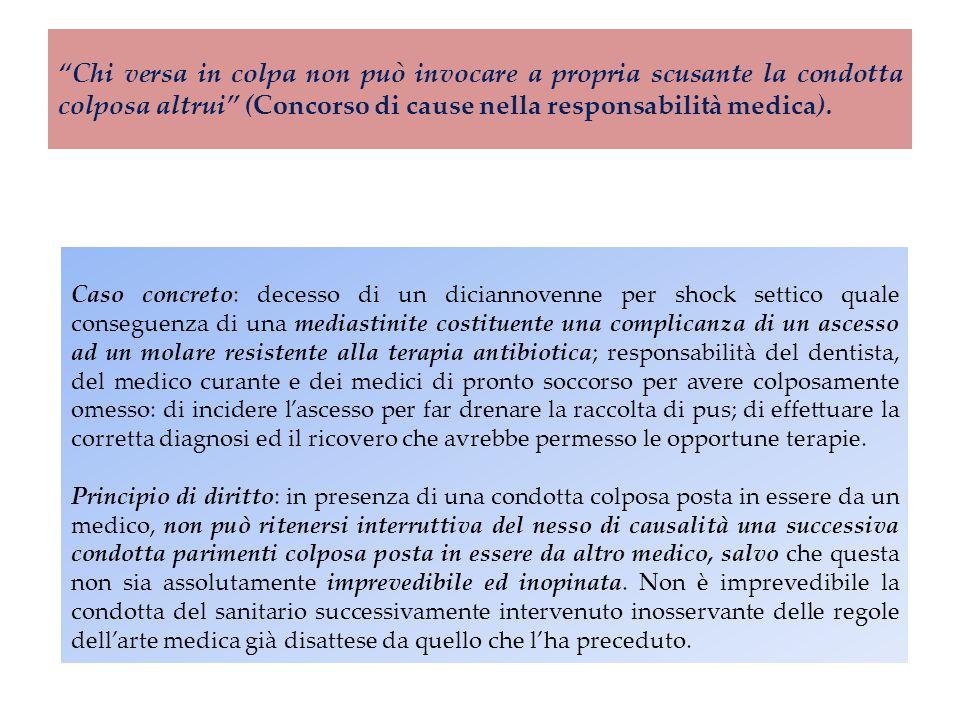 Chi versa in colpa non può invocare a propria scusante la condotta colposa altrui (Concorso di cause nella responsabilità medica).
