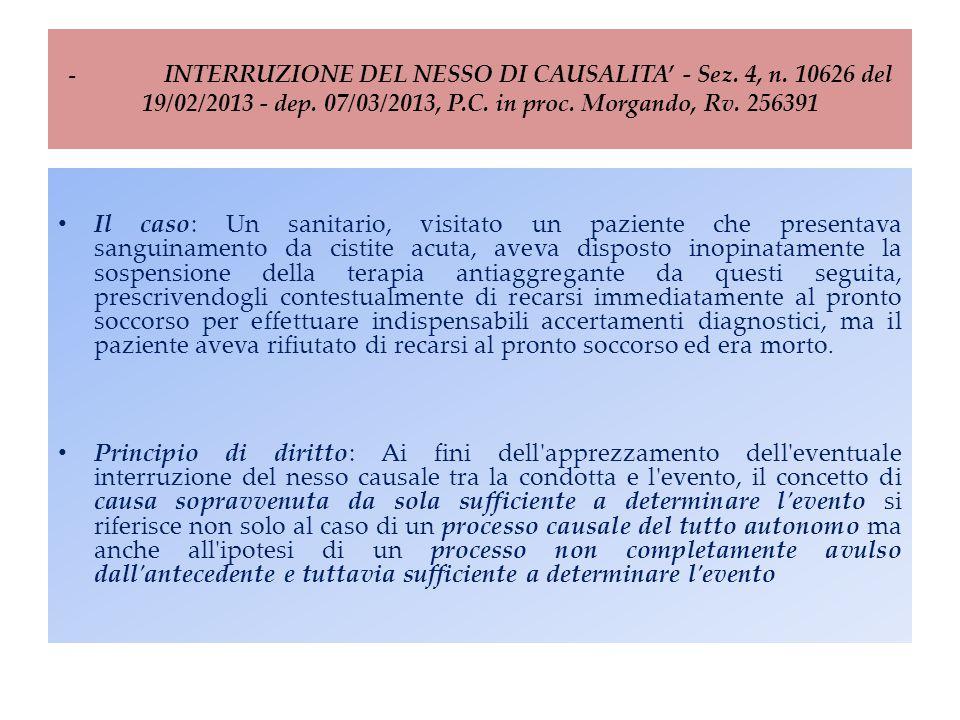 -. INTERRUZIONE DEL NESSO DI CAUSALITA' - Sez. 4, n