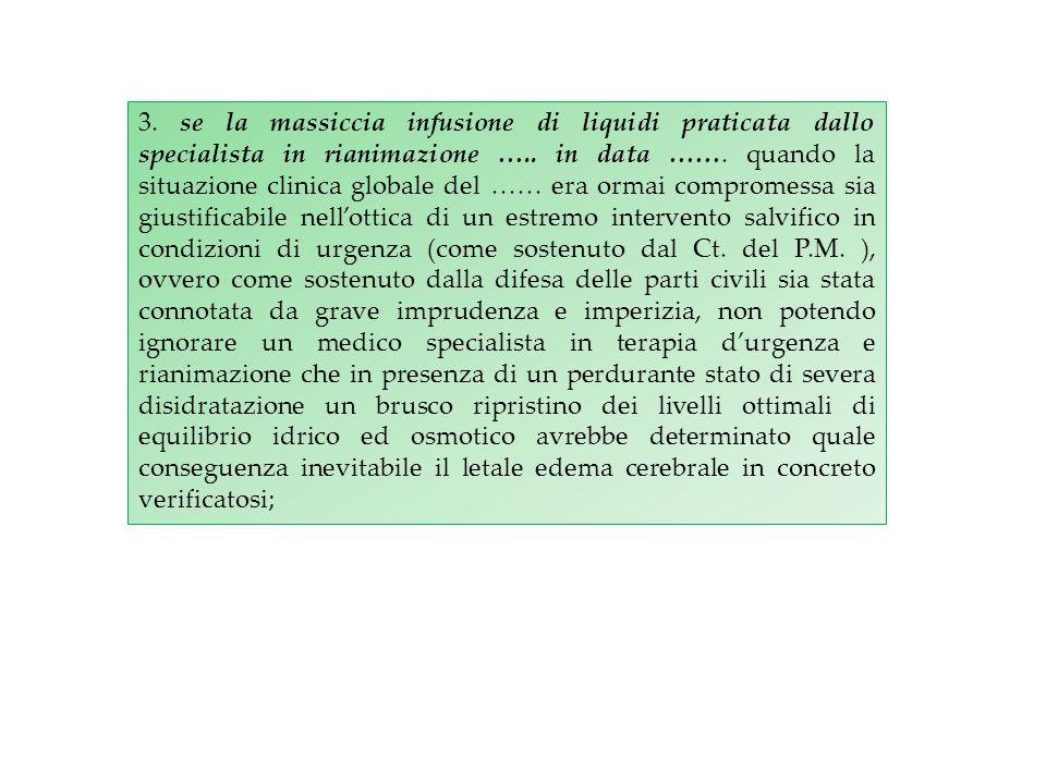 3. se la massiccia infusione di liquidi praticata dallo specialista in rianimazione …..