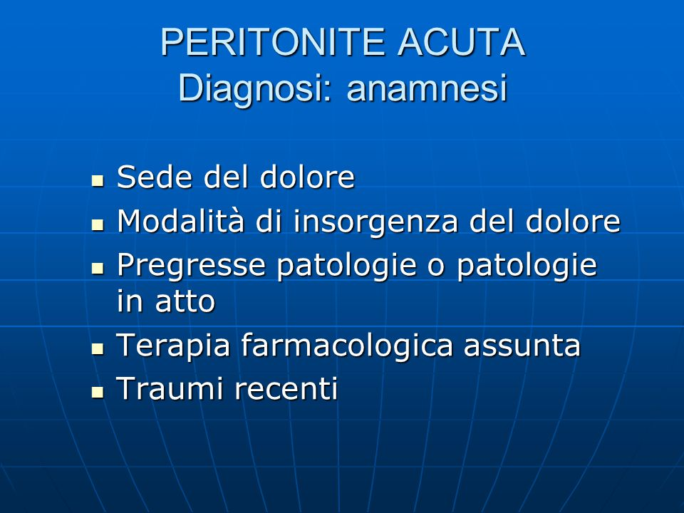 PERITONITE ACUTA Diagnosi: anamnesi