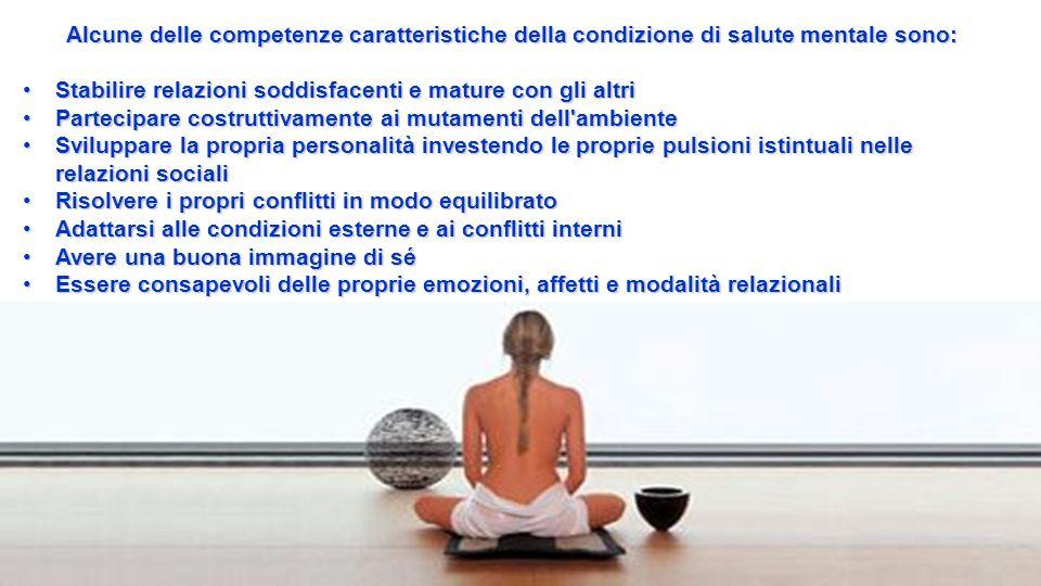 Alcune delle competenze caratteristiche della condizione di salute mentale sono: