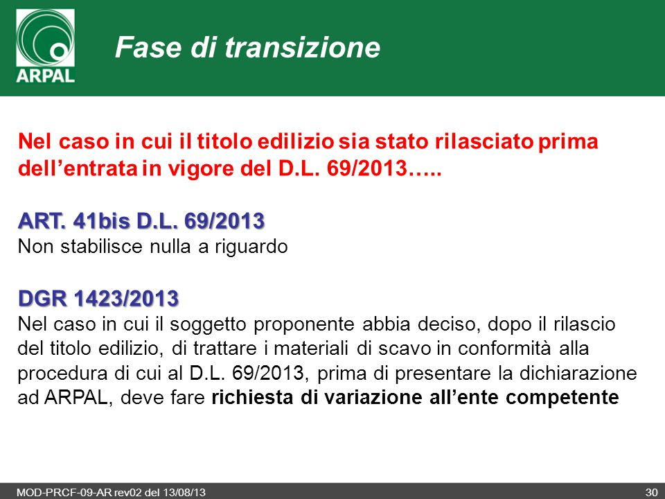 Fase di transizione Nel caso in cui il titolo edilizio sia stato rilasciato prima dell'entrata in vigore del D.L. 69/2013…..