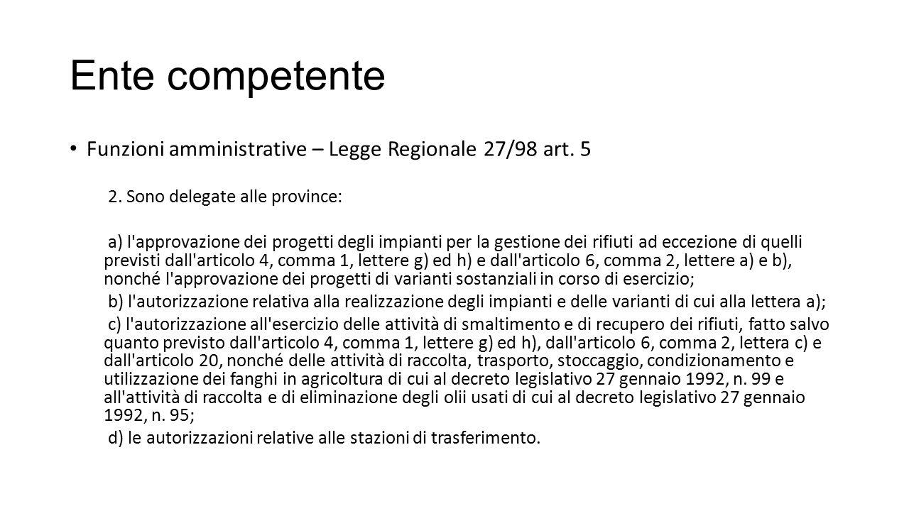 Ente competente Funzioni amministrative – Legge Regionale 27/98 art. 5