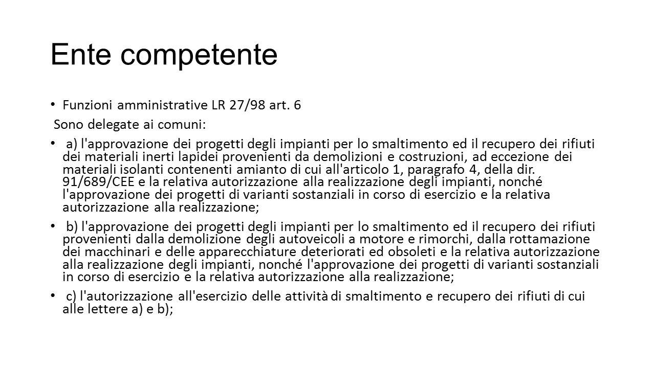 Ente competente Funzioni amministrative LR 27/98 art. 6