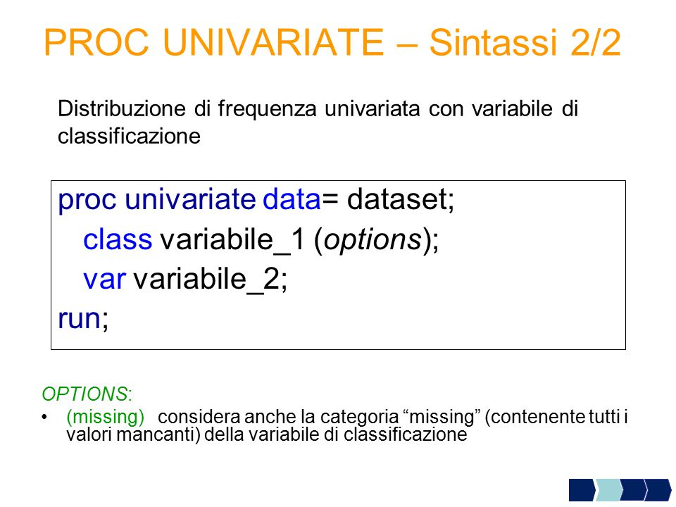 PROC UNIVARIATE – Sintassi 2/2